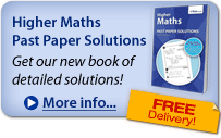 Higher Maths Past Paper Solutions - free delivery!